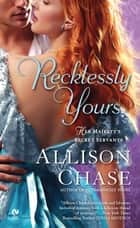 Recklessly Yours ebook by Allison Chase