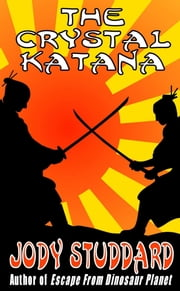 The Crystal Katana ebook by Jody Studdard