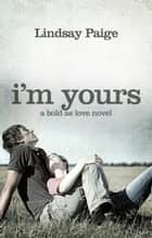 I'm Yours ebook by Lindsay Paige