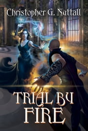 Trial By Fire ebook by Christopher Nuttall