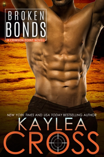 Broken Bonds ebook by Kaylea Cross
