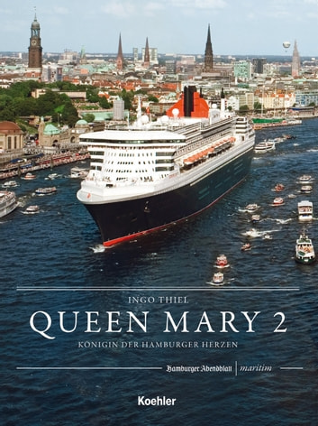 QUEEN MARY 2 - Königin der Hamburger Herzen ebook by Ingo Thiel