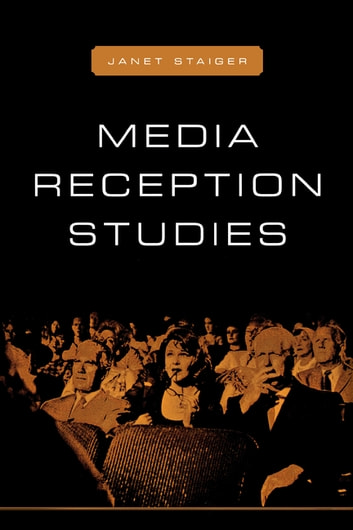 Media Reception Studies ebook by Janet Staiger