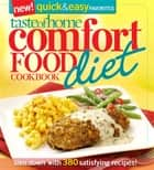 Taste of Home: Comfort Food Diet Cookbook: New Quick & Easy Favorites ebook by Taste Of Home