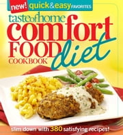 Taste of Home: Comfort Food Diet Cookbook: New Quick & Easy Favorites - Slim Down with 427 Satisfying Recipes! ebook by Taste Of Home