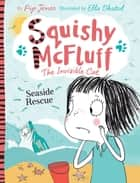 Squishy McFluff: Seaside Rescue! ebook by