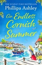 An Endless Cornish Summer ebook by Phillipa Ashley