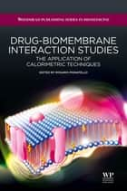 Drug-Biomembrane Interaction Studies ebook by Rosario Pignatello