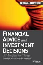 Financial Advice and Investment Decisions ebook by Jarrod W. Wilcox,Frank J. Fabozzi
