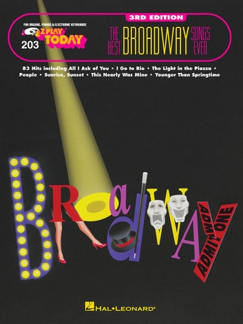 The Best Broadway Songs Ever (Songbook) - E-Z Play Today Volume 203 ebook by Hal Leonard Corp.