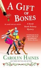 A Gift of Bones - A Sarah Booth Delaney Mystery ebook by