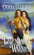 Legendary Warrior ebook by Donna Fletcher