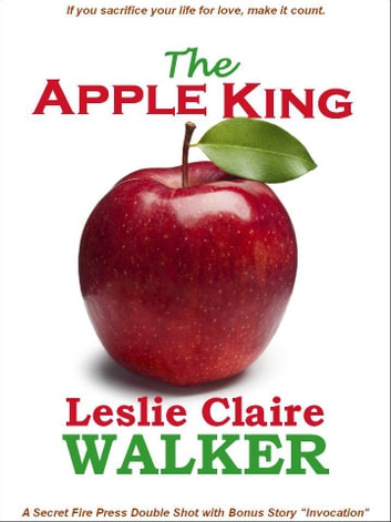 The Apple King ebook by Leslie Claire Walker