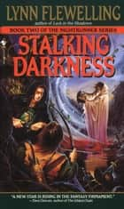 Stalking Darkness - The Nightrunner Series, Book 2 ebook by Lynn Flewelling