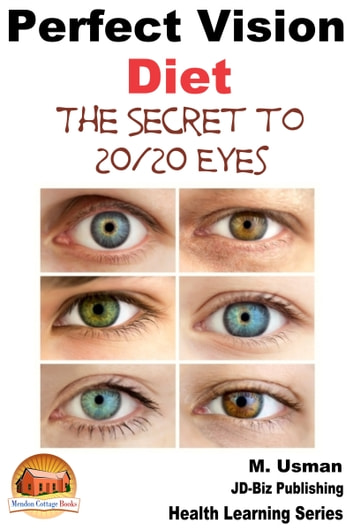 Perfect Vision Diet: The Secret to 20/20 Eyes ebook by M. Usman