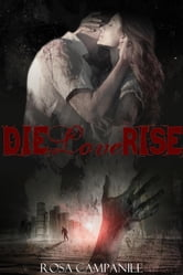 Die Love Rise ebook by Rosa Campanile