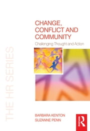 Change, Conflict and Community ebook by Barbara Kenton,Suzanne Penn