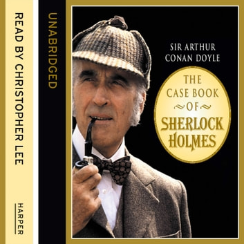 The Casebook of Sherlock Holmes audiobook by Sir Arthur Conan Doyle