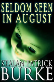 Seldom Seen in August ebook by Kealan Patrick Burke