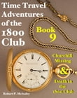 Time Travel Adventures of the 1800 Club: Book 9