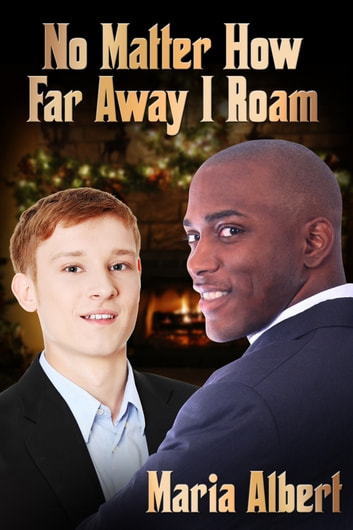 No Matter How Far Away I Roam ebook by Maria Albert