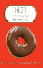 101 Doughnut Proverbs ebook by Dr. David M. Abramowicz