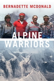 Alpine Warriors ebook by Bernadette McDonald