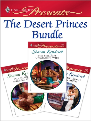 The Desert Princes Bundle - An Anthology ebook by Sharon Kendrick