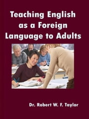 Teaching English as a Foreign Language to Adults ebook by Robert Taylor