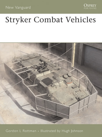 Stryker Combat Vehicles ebook by Gordon L. Rottman