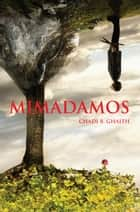 Mimadamos ebook by Chadi B. Ghaith