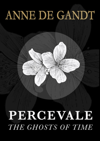 Percevale - I. The Ghosts of Time (English Edition) ebook by Anne de Gandt