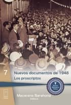 Nuevos documentos de 1948 - Los proscriptos ebook by Macarena Barahona