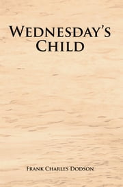 Wednesday's Child ebook by Frank Charles Dodson