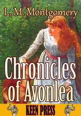 Chronicles of Avonlea - (By Anne of Green Gables's author) ebook by Lucy Maud Montgomery