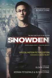 Snowden - Official Motion Picture Edition ebook by Kieran Fitzgerald,Oliver Stone,David Talbot
