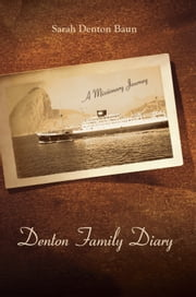 Denton Family Diary - A Missionary Journey ebook by Sarah Denton Baun