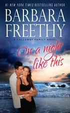 On A Night Like This Ebook di Barbara Freethy