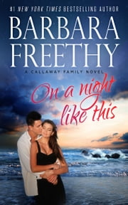 On A Night Like This (Callaways #1) ebook by Barbara Freethy