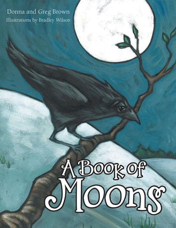 A Book of Moons ebook by Donna Brown,Greg Brown