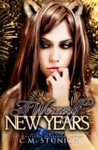 A Werewolf New Year's - A Novella ebook by C.M. Stunich