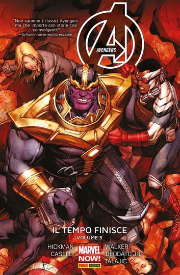 Avengers. Il tempo finisce 3 (Marvel Collection) ebook by Jonathan Hickman,Kev Walker,Stefano Casell,Mike Deodato Jr.,Dalibor Talajic