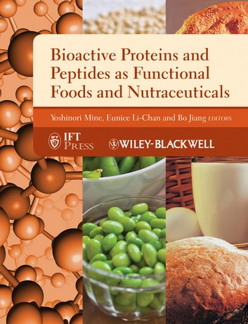 Bioactive Proteins and Peptides as Functional Foods and Nutraceuticals ebook by