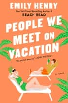 People We Meet on Vacation 電子書 by Emily Henry