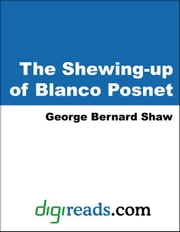 The Shewing-up of Blanco Posnet ebook by Shaw, George Bernard