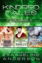 Kindred Tales Box Set Volume Two ebook by Evangeline Anderson