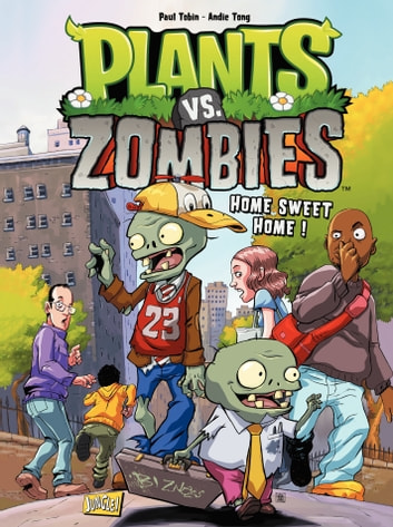 Plants vs zombies - Tome 4 - Home Sweet Home eBook by Paul Tobin