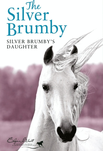 Silver Brumby's Daughter ebook by Elyne Mitchell