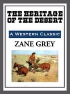 The Heritage of the Desert ebook by Zane Grey