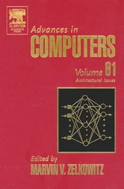 Advances in Computers: Architectural Issues ebook by Zelkowitz, Marvin